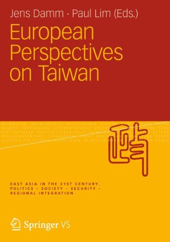 European Perspectives on Taiwan (Ostasien im 21. Jahrhundert)