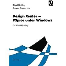Design Center - PSpice unter Windows: Ein Leitfaden f????r den Schnelleinstieg (uni-script) (German Edition) by Royd L????dtke (1996-01-01)