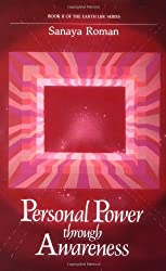 Personal Power Through Awareness: A Guidebook for Sensitive People (Book II of the Earth Life Series) by Sanaya Roman (1986-08-02)