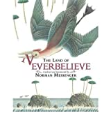 [(The Land of Neverbelieve)] [ By (author) Norman Messenger, Illustrated by Norman Messenger ] [October, 2012]