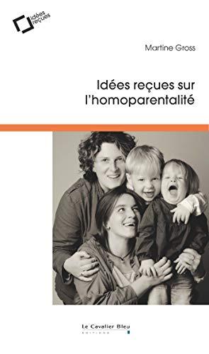 Idées reçues sur l'homoparentalité par
