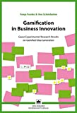 Gamification in Business Innovation: Quasi-Experimental Research Results on Gamified Idea Generation