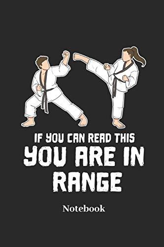 If You Can Read This You Are In Range Notebook: Liniertes Notizbuch für Kampfsport, Karate und Selbstverteidigung Fans - Notizheft Klatte für Männer, Frauen und Kinder -