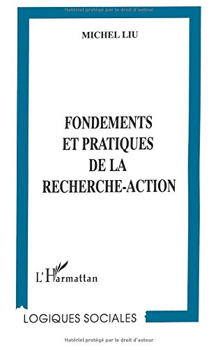 Fondements et pratiques de la recherche-action par Michel Liu