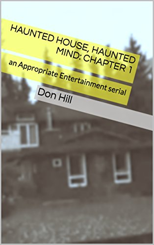 Haunted House, Haunted Mind: CHAPTER 1: an Appropriate Entertainment on