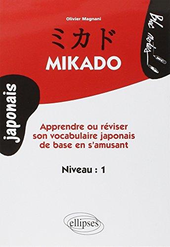 Mikado Niveau 1 : Apprendre ou rviser son vocabulaire japonais de base en s'amusant