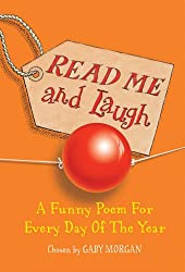 Read Me and Laugh: A funny poem for every day of the year chosen by
