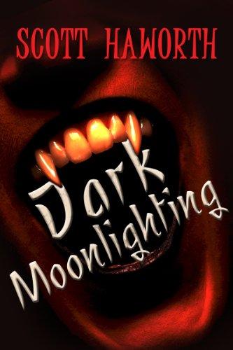 Dark Moonlighting by Scott Haworth