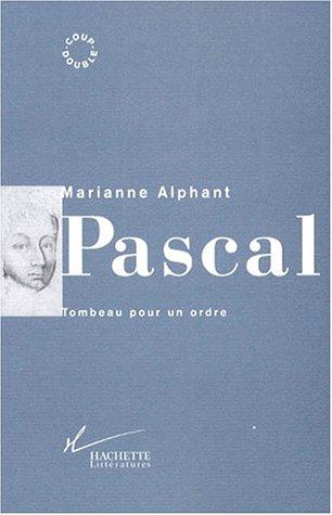 PASCAL. : Tombeau pour un ordre