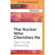 The Rocker Who Cherishes Me