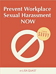 Prevent Workplace Sexual Harassment Now! (Career Savvy) (English Edition)