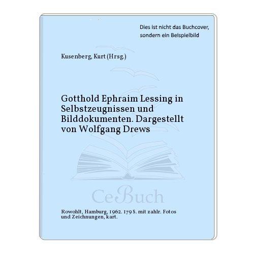 Gotthold Ephraim Lessing in Selbstzeugnissen und Bilddokumenten. Dargestellt von Wolfgang Drews