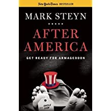 [(After America: Get Ready for Armageddon)] [Author: Mark Steyn] published on (October, 2012)