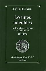Lectures interdites : Le travail des censeurs au XVIIIe siècle, 1723-1774
