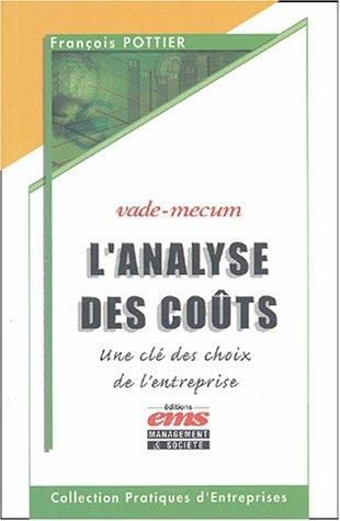 L'analyse des coûts: Une clé des choix de l'entreprise par François Pottier