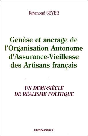Genèse et ancrage de l'Organisation Autonome d'Assurance-Vieillesse des artisans par Raymond Seyer