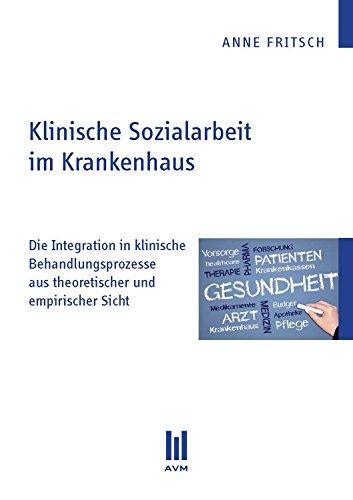 Klinische Sozialarbeit im Krankenhaus: Die Integration in klinische ...