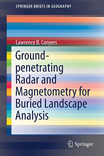 Ground-penetrating Radar and Magnetometry for Buried Landscape Analysis (SpringerBriefs in Geography) Usa-radar