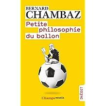 Petite philosophie du ballon (Champs Essais)