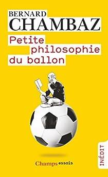 Epub Gratis Petite philosophie du ballon (Champs Essais)