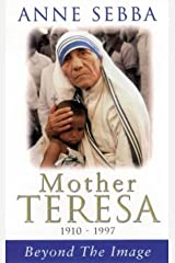 Mother Teresa: Beyond the Image Paperback