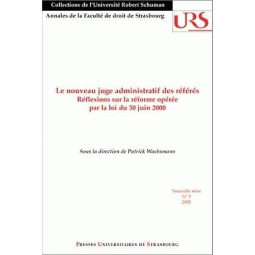 Le nouveau juge administratif des référés : Réflexions sur la réforme opérée par la loi du 30 juin 2000