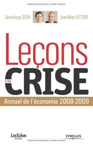 Leçons d'une crise: Annuel de l'économie 2008-2009.