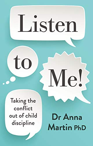 Listen to Me!: Taking the conflict out of child discipline (English Edition)