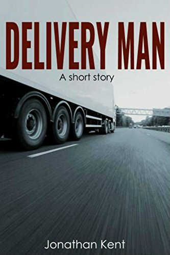 Delivery Man: A Short suspense thriller