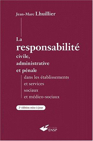 La responsabilité civile, administrative et pénale