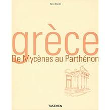 Grèce. De Mycènes au Parthénon
