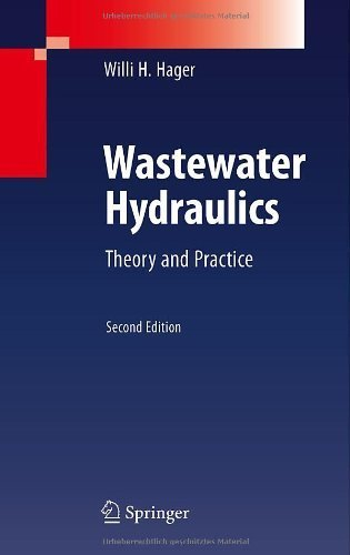Wastewater Hydraulics: Theory and Practice by Willi H. HAGER (2010-12-03)