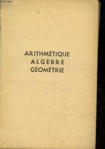 ARITHMETIQUE ALGEBRE GEOMETRIE - CLASSE DE 4° par DESBAT J. - DURANT CH.