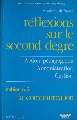Rflexions sur le Second Degr - Action pdagogique Administration Gestion - Cahier n 2 : la communication