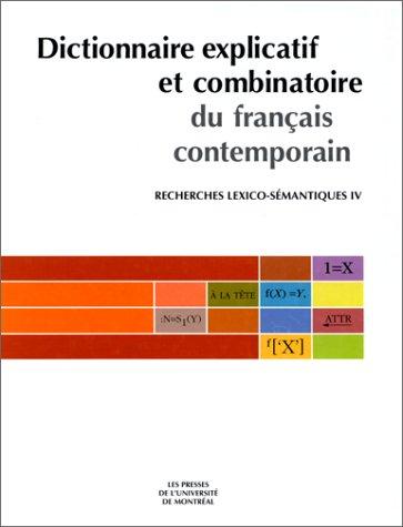 Dictionnaire explicatif et combinatoire du franais contemporain : Recherches lexico-smantiques, tome IV