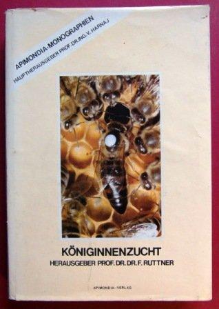Königinnenzucht. Biologische Grundlagen und technische Anleitungen. Apimondia-Monographien.