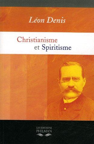 Christianisme et Spiritisme : Preuves expérimentales de la survivance