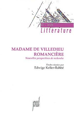 Madame de Villedieu Romancière : Nouvelles perspectives de recherches