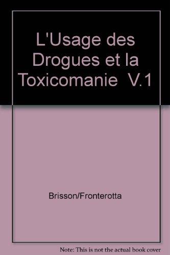 L'usage des drogues et la toxicomanie par Pierre Brisson