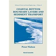 Coastal Bottom Boundary Layers and Sediment Transport (Advanced Series On Ocean Engineering)