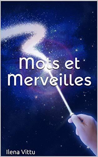Couverture du livre Mots et Merveilles: Nouvelles et autres textes