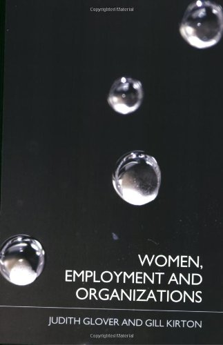 Women, Employment and Organizations: Challenges for Management