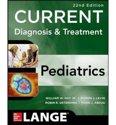 By Hay, William, Dr ( Author ) [ Current Diagnosis and Treatment Pediatrics, Twenty-Second Edition By Apr-2014 Paperback