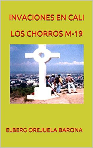 INVACIONES EN CALI   LOS CHORROS  M-19