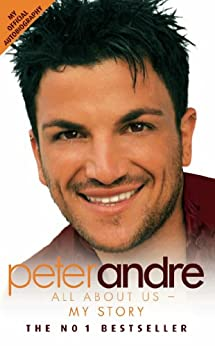 Peter Andre: All About Us - My Story by [Andre, Peter]