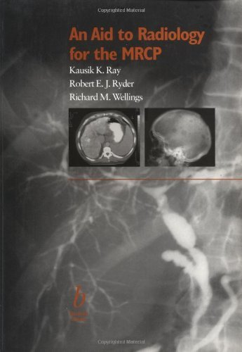 An Aid to Radiology for the MRCP by K. K. Ray (2000-02-21)