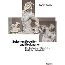 Zwischen Rebellion und Resignation: Das dramatische Frühwerk des DDR-Autors Stefan Schütz