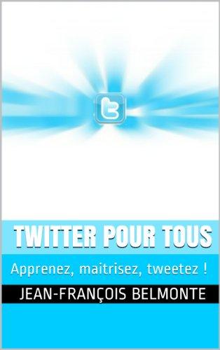 twitter-pour-tous-le-guide-pour-dmarrer-et-maitriser-twitter