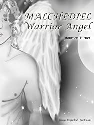 Malchediel - Warrior Angel (Wings Unfurled Book 1)