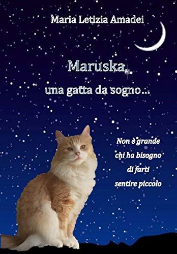 Maruska, una gatta da sogno… (Italian Edition) de [Amadei, Maria